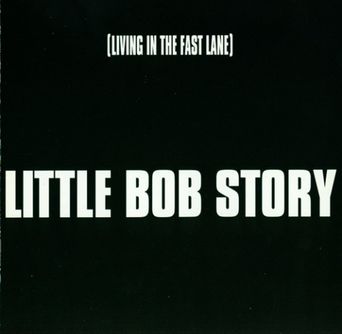 [Living In The Fast Line] - Little Bob Story