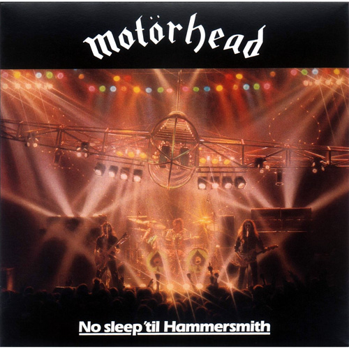 No Sleep'til Hammersmith - Motörhead