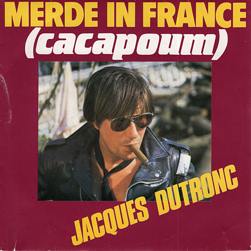 Merde In France - Jacques Dutronc