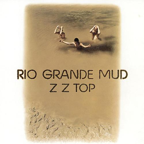 Rio Grande Mud - ZZ Top