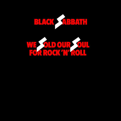 We Sold Our Soul for Rock'n'Roll - Black Sabbath