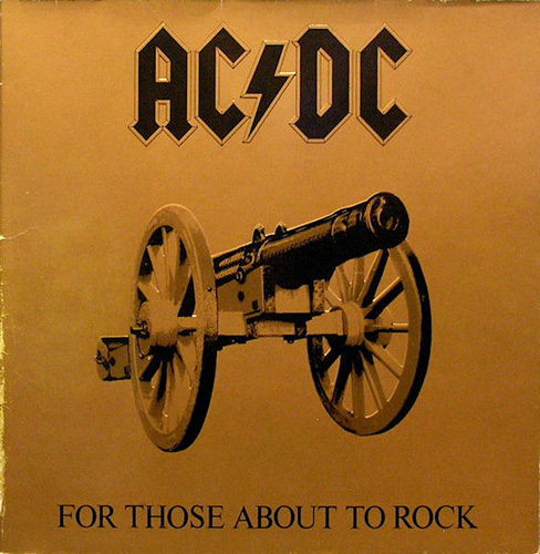 For Those About To Rock - AC/DC